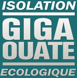 Giga Ouate, l'isolation �cologique